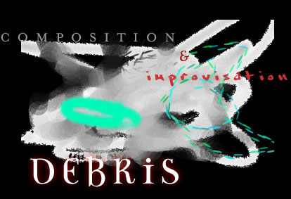 Debris: Composition and Improvisation